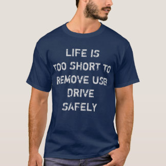 Life's too short to remove usb drive safely TShirt