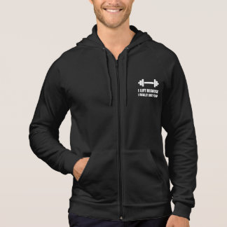 Lift Because Like Food Funny Quote Hoodie