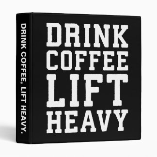 Lift Heavy, Drink Coffee - Funny Gym Motivational Binders
