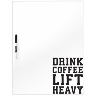 Lift Heavy, Drink Coffee - Funny Gym Motivational Dry Erase Board
