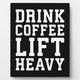 Lift Heavy, Drink Coffee - Funny Gym Motivational Plaque