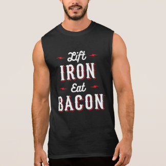 Lift Iron Eat Bacon Sleeveless Shirt