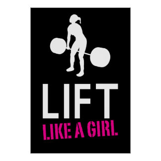 Lift Like A Girl - Weight Lifting Inspiration Poster