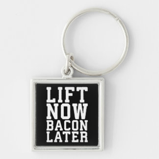 Lift Now, Bacon Later - Funny Workout Keychain