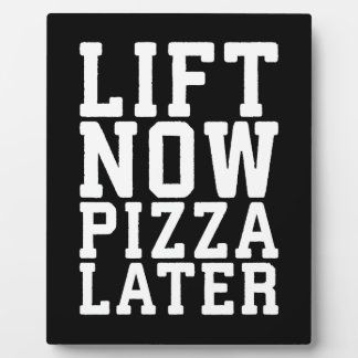 Lift Now, Pizza Later - Funny Novelty Gym Plaque