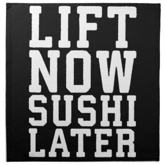 Lift Now, Sushi Later - Carbs - Funny Novelty Gym Napkin