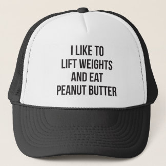 Lift Weights And Eat Peanut Butter - Body Building Trucker Hat