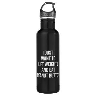 Lift Weights and Eat Peanut Butter - Funny Workout 710 Ml Water Bottle