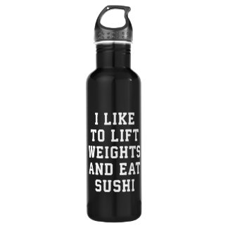 Lift Weights and Eat Sushi - Funny Carbs Novelty 710 Ml Water Bottle