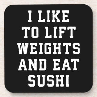 Lift Weights and Eat Sushi - Funny Carbs Novelty Coaster