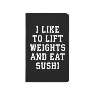Lift Weights and Eat Sushi - Funny Carbs Novelty Journal