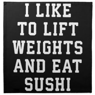 Lift Weights and Eat Sushi - Funny Carbs Novelty Napkin