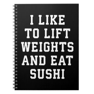 Lift Weights and Eat Sushi - Funny Carbs Novelty Spiral Notebook
