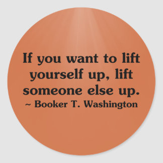 Lift yourself by lifting others round sticker