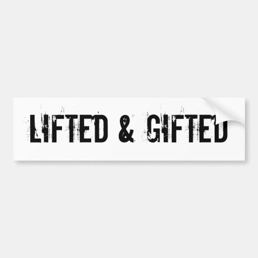 Lifted & Gifted Bumper Stickers