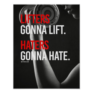Lifters gonna lift - Haters gonna hate -   Girl Fi Poster