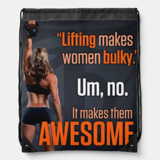Lifting Makes Women Awesome - Gym Inspirational Drawstring Bag