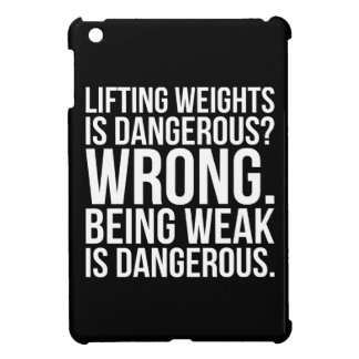 Lifting Weights Is Dangerous vs Being Weak - Gym iPad Mini Case