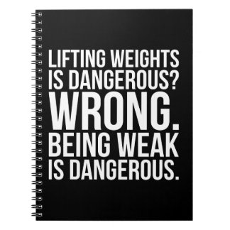 Lifting Weights Is Dangerous vs Being Weak - Gym Notebooks