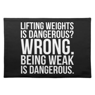 Lifting Weights Is Dangerous vs Being Weak - Gym Placemat