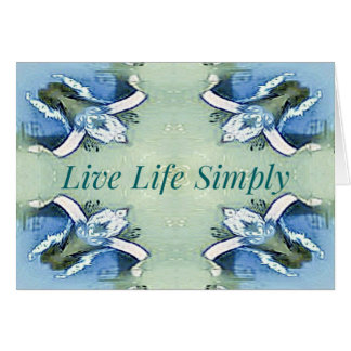 Light Airy 'Live Life Simply Lifestyle Card