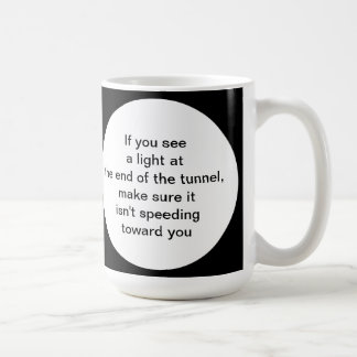 Light at the End of the Tunnel Humorous Mug