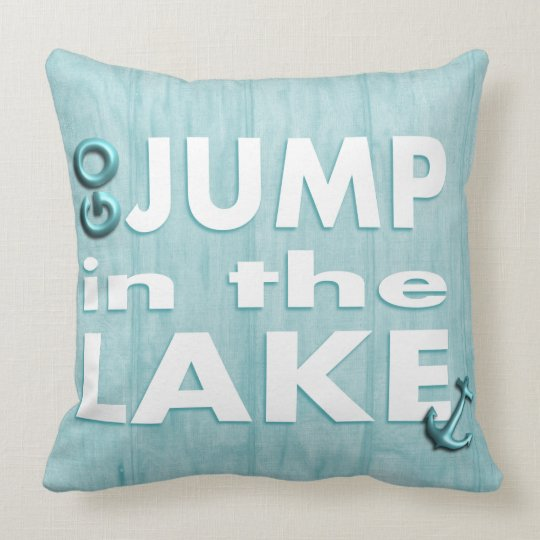 "Light Blue ""Go Jump in the Lake"" Throw Pillow"