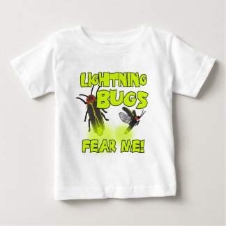 Lightning Bugs fear me Baby T-Shirt
