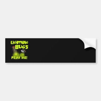 Lightning Bugs fear me Bumper Sticker