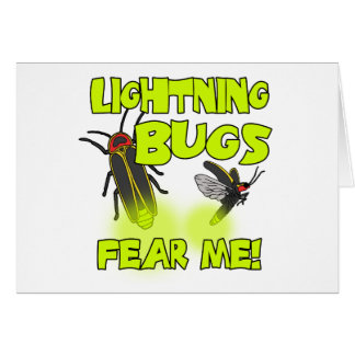 Lightning Bugs fear me Card
