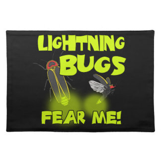 Lightning Bugs fear me Placemat