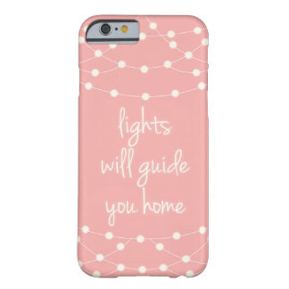 Lights will guide you home barely there iPhone 6 case