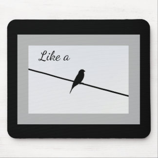 Like a Bird on a Wire Mouse Pad