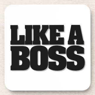 LIKE A BOSS, a design for the boss! Coaster