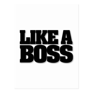 LIKE A BOSS, a design for the boss! Post Card