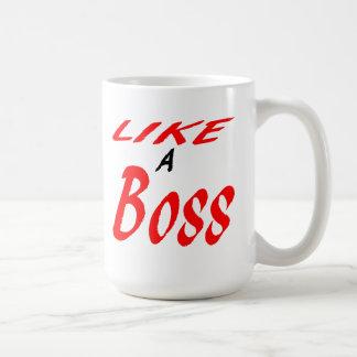 Like a boss. classic white coffee mug