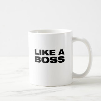 LIKE A BOSS - COFFEE MUG