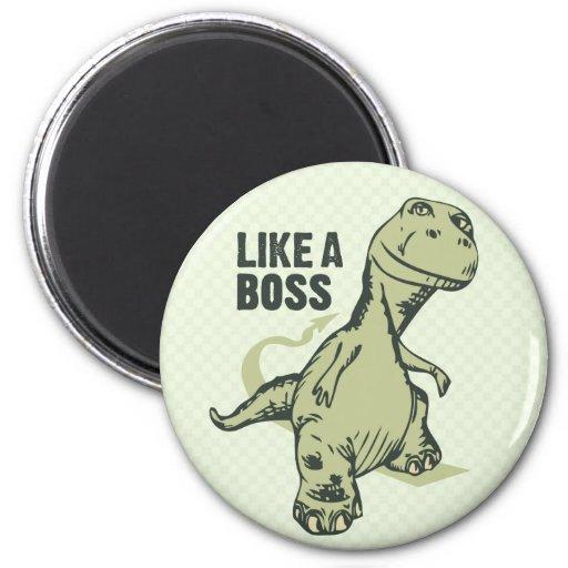 Like a Boss Dinosaur Fridge Magnet