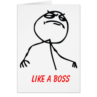 Like a Boss Greeting Card