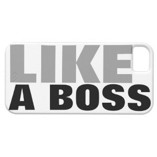 LIKE A BOSS iPhone 5 COVERS