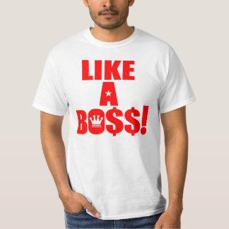 Like a Boss! T-Shirt