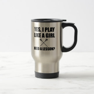 Like A Girl Lacrosse Travel Mug