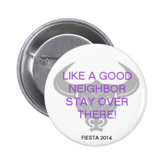 LIKE A GOOD NEIGHBOR 2 INCH ROUND BUTTON