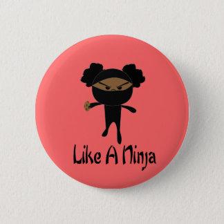 Like a Ninja 2 Inch Round Button