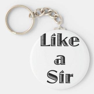 Like a Sir Keychain