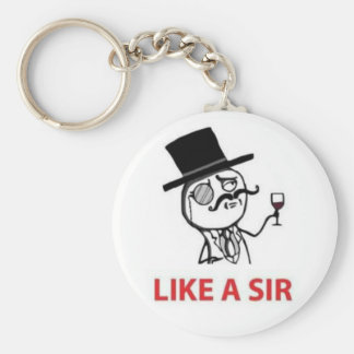 Like A Sir (meme inspired) Keychain
