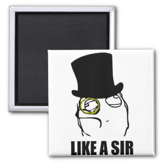 Like a Sir Monocle Rage Face Meme Refrigerator Magnets