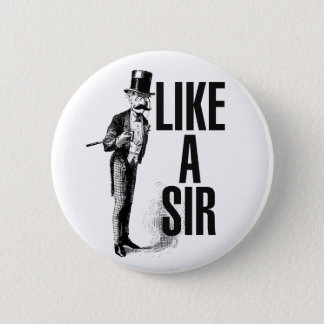 Like a SIR Stache 2 Inch Round Button