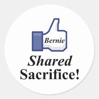LIKE BERNIE SHARED SACRIFICE! ROUND STICKER