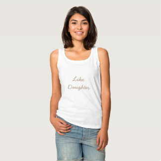"""Like Daughter"" tank tank top"